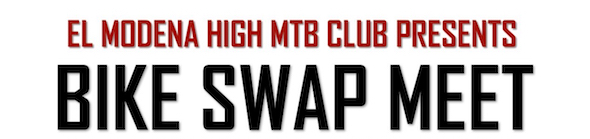 El Modena High School MTB Team Bike Swap Meet | Jan 13